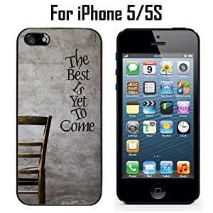 The Best Is Yet To Come Custom Case/ Cover/Skin *NEW* Case for Apple iPhone 5/5S - Black - Plastic Case (Ships from CA) Custom Protective Case , Design Case-ATT Verizon T-mobile Sprint ,Friendly Packaging - Slim Case hjbrhga1544