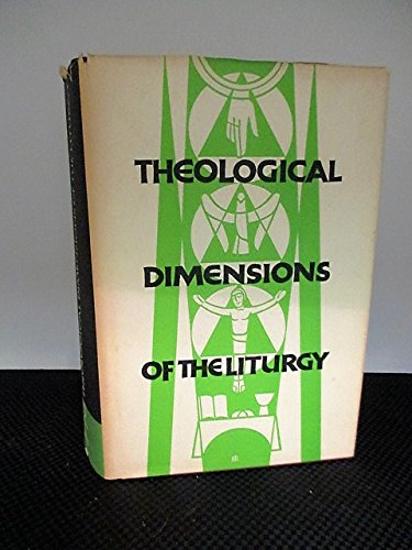 Theological Dimensions of the Liturgy: A General Treatise on the Theology of the Liturgy - $116.09