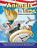 Animals in Time: Volume 3 : American History