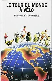 Le tour du monde à vélo, Hervé, Françoise