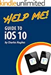 Help Me! Guide to iOS 10: Step-by-Ste...