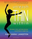 Unleash the Thin Within, Margianna Langston, 0989057542