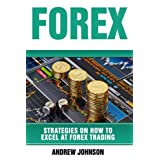 Curious how FOREX traders make $125,000 a day trading? Are you ready to discover the simple blueprint which make you succeed at currency trading? It no longer has to be a secret. You can start winning big at FOREX!A Step By Step Strategies Guide On H...