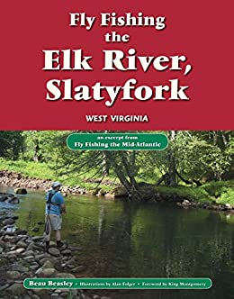 Fly fishing the elk river slatyfork west virginia an for Elk river wv trout fishing