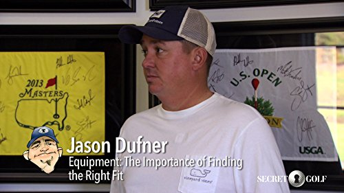 Fit Channel (Secret Golf - Player Channel - Jason Dufner Equipment: The Importance of Finding the Right Fit)
