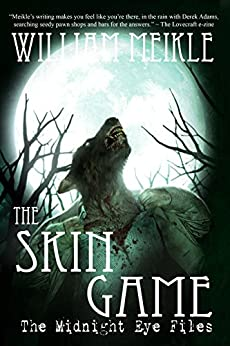 The Skin Game (The Midnight Eye Files Book 3) by [Meikle, William]
