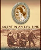 Silent in an Evil Time: The Brave War of Edith Cavell by Jack Batten front cover