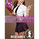 Assisting the Futa (Gender-Swapped Coed 3)