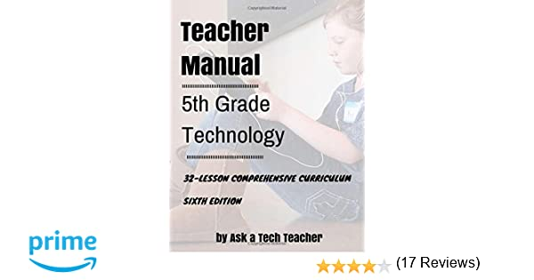 Fifth Grade Technology: 32-lesson Comprehensive Curriculum: Ask a ...