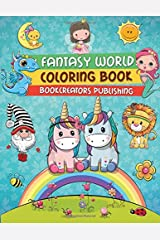Fantasy World Coloring Book: A Lovely Collection of Fantasy Creatures (Fairies, Mermaids, Unicorns and More) Paperback