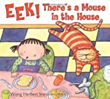 Eek! There's a Mouse in the House, Wong Herbert Yee, 054723998X