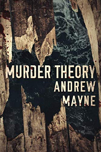Book cover from Murder Theory (The Naturalist) by Andrew Mayne