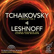 Tchaikovsky Symphony 4/Leshnoff Double Concerto for Clarinet and Bassoon.
