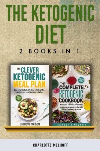 The Ketogenic Diet: 2 books in 1 by Charlotte Melhoff