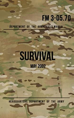field manual 3 05 70 survival may 2002 headquarters department of rh amazon com