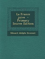 La France Juive - Primary Source Edition