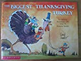 The Biggest Thanksgiving Turkey Ever, David Gantz, 0590451324