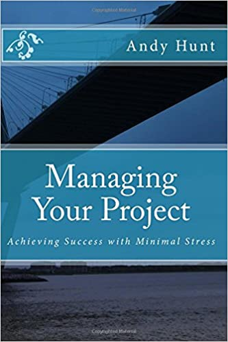 Managing Your Project - by Andy Hunt