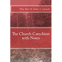 The Church Catechism with Notes