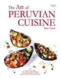 The Art of Peruvian Cuisine Vol. 1