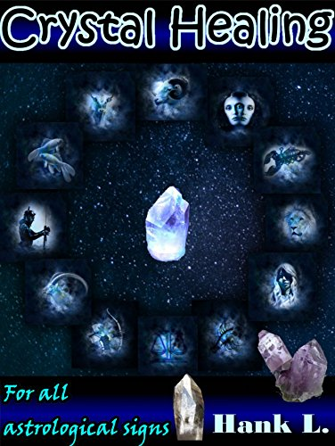 Crystal Healing: For All Astrological Signs (Natural Remedies Book ()