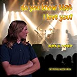 Do You Know That I Love You | Mark A. Roeder