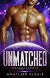 Unmatched: A Science Fiction Alien Romance