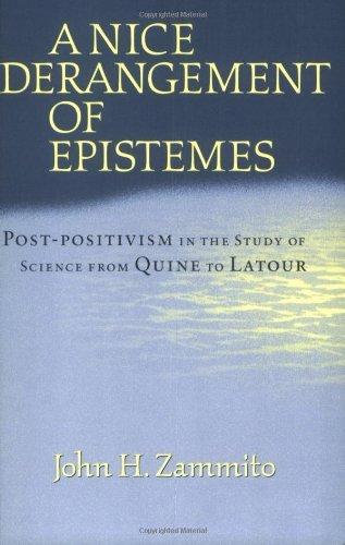 By John H. Zammito - A Nice Derangement of Epistemes: Post-Positivism in the Study of Science from Quine to Latour: 1st (first) Edition pdf