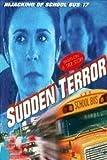 Sudden Terror: The Hijacking Of Schoolbus #17