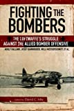 img - for Fighting the Bombers: The Luftwaffe s Struggle Against the Allied Bomber Offensive book / textbook / text book