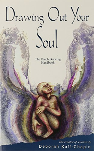 Drawing Out Your Soul: The Touch Drawing Handbook
