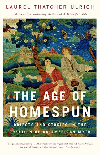 Vintage Laurel (The Age of Homespun: Objects and Stories in the Creation of an American Myth)