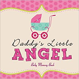 daddy s little angel baby memory book baby book and baby scrapbook