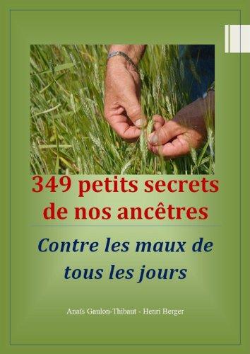 349-secrets-de-nos-ancetres-contre-les-maux-de-tous-les-jours-french-edition