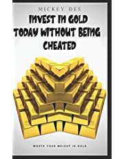 Invest in Gold Today Without Being Cheated