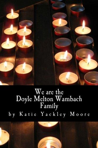 We are the Doyle Melton Wambach Family