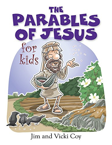 The Parables of Jesus for Kids (...For Kids Book 3)