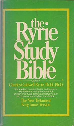 The Ryrie study Bible: New Testament, King James version : with introductions, annotations, outlines, marginal references, subject index, harmony of the Gospels, maps Timeline charts