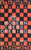 Ideas Behind the Modern Chess Openings, Gary Lane, 0713487127