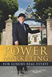 Power Marketing for Luxury Real Estate, David Michonski, 1449926746
