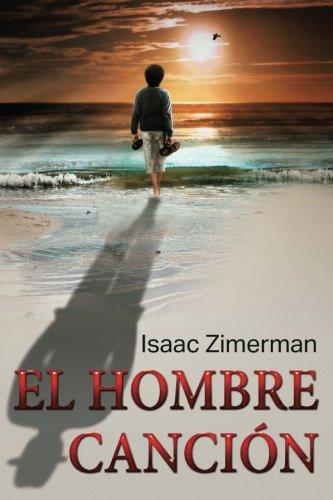 El Hombre Canción  [Zimerman, Isaac] (Tapa Blanda)