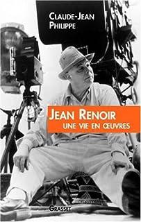 Jean Renoir : une vie en oeuvres, Philippe, Claude-Jean