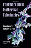Pharmaceutical Isothermal Calorimetry, Simon Gaisford, Michael A. A. O'Neill, 0849331552