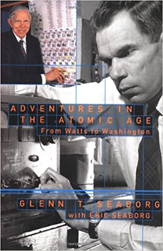 Adventures In The Atomic Age From Watts To Washington Glenn T
