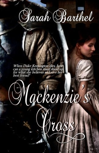 MacKenzie's Cross by Sarah Barthel (2013-10-22)