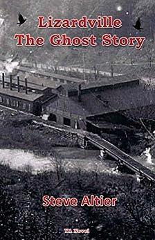 Lizardville The Ghost Story by [Altier, Steve]