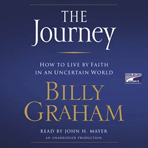 The Journey: How to Live by Faith in an Uncertain World Audiobook [Free Download by Trial] thumbnail