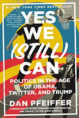 (Yes We (Still) Can: Politics in the Age of Obama, Twitter, and Trump)