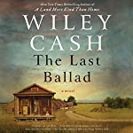 The Last Ballad: A Novel | Wiley Cash