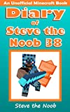 Download Diary of Steve the Noob 38 (An Unofficial Minecraft Book) (Diary of Steve the Noob Collection) in PDF ePUB Free Online
